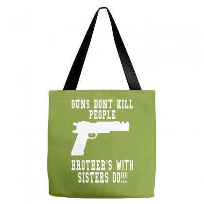 Guns Dont Kill People Brother With Sister Do Tote Bags Designed By Killakam