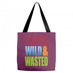 young wild wasted Tote Bags | Artistshot