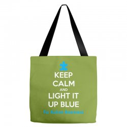 Keep Calm And Light It Up Blue For Autism Awareness Tote Bags | Artistshot