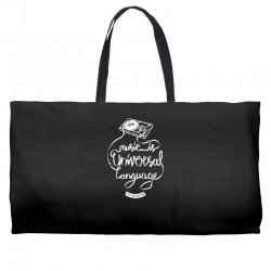 music is the universal language of mankind Weekender Totes | Artistshot