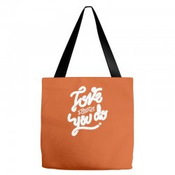 love what you do Tote Bags | Artistshot