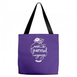 music is the universal language of mankind Tote Bags | Artistshot