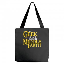 geek shall inherit middle earth Tote Bags   Artistshot