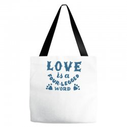 love is a four legged word Tote Bags | Artistshot