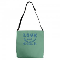 love is a four legged word Adjustable Strap Totes | Artistshot