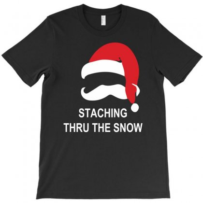 Mustache Christmas   Staching Thru The Snow T-shirt Designed By Hezz Art