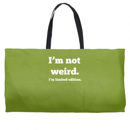 I'm Not Weird, I'm Limited Edition Weekender Totes Designed By Gematees