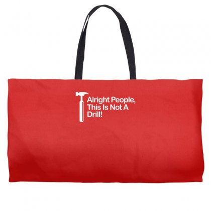 This Is Not A Drill Weekender Totes Designed By Gematees