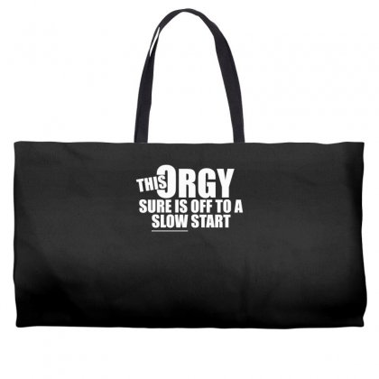 This Orgy Sure Is Off To A Slow Start Weekender Totes Designed By Gematees