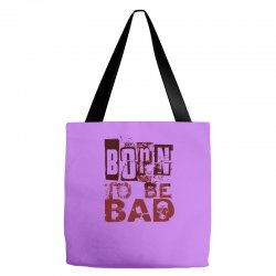 funny mens t shirt born to be bad Tote Bags   Artistshot