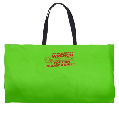 If You Can Dodge A Wrench You Can Dodge A Ball Weekender Totes Designed By Gematees