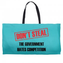 Don't Steal Government Hates Competition Weekender Totes | Artistshot