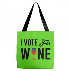 I Vote For Wine Tote Bags | Artistshot