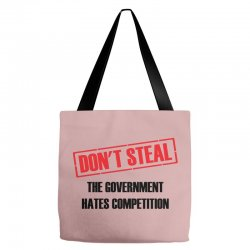Don't Steal Government Hates Competition Tote Bags | Artistshot