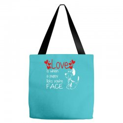 love is when a puppy Tote Bags | Artistshot