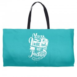 yes will but not today Weekender Totes | Artistshot