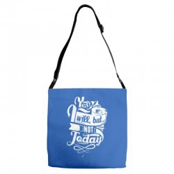yes will but not today Adjustable Strap Totes | Artistshot