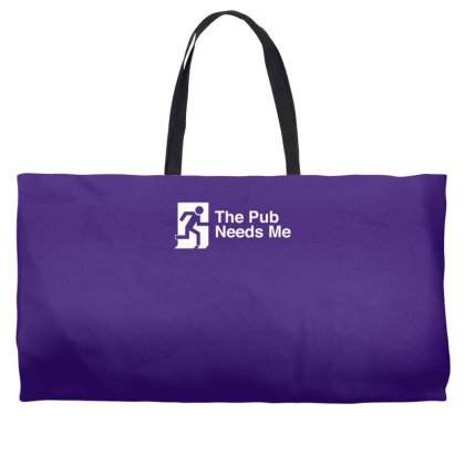 The Pub Needs Me Weekender Totes Designed By Gematees