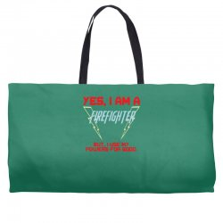 yes i am a firefighter Weekender Totes | Artistshot