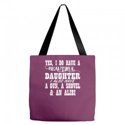 yes i do have a beautiful daughter a gun shovel funny Tote Bags | Artistshot