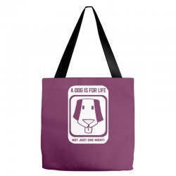 a dog is for life Tote Bags | Artistshot