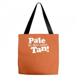 pale is the new tan! Tote Bags | Artistshot