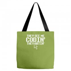 they see me codin' they hatin' Tote Bags   Artistshot