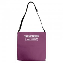 you say potato, i say vodka Adjustable Strap Totes | Artistshot