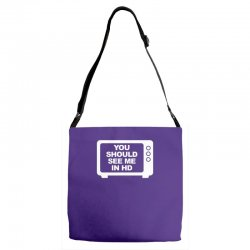 you should see me in hd Adjustable Strap Totes | Artistshot