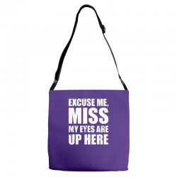excuse me my eyes are up here Adjustable Strap Totes | Artistshot