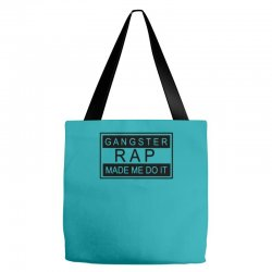 gangster rap made me do it Tote Bags | Artistshot