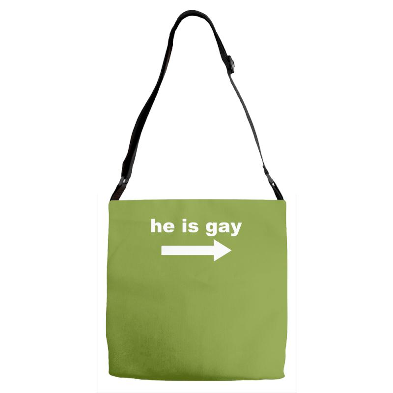 216f73c89a28 Custom He Is Gay Funny Adjustable Strap Totes By Mardins - Artistshot