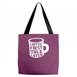 166bf75f8204d coffee first talk later mug funny work office Tote Bags | Artistshot