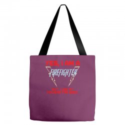yes i am a firefighter Tote Bags | Artistshot
