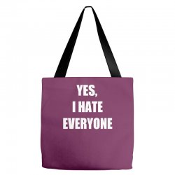 yes i hate everyone Tote Bags | Artistshot