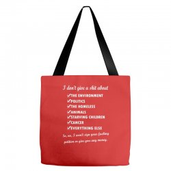 i dont give a shit about the environment politics the homeless Tote Bags | Artistshot