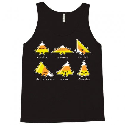 Candy Corn Are Triangles Tank Top Designed By Iamar25