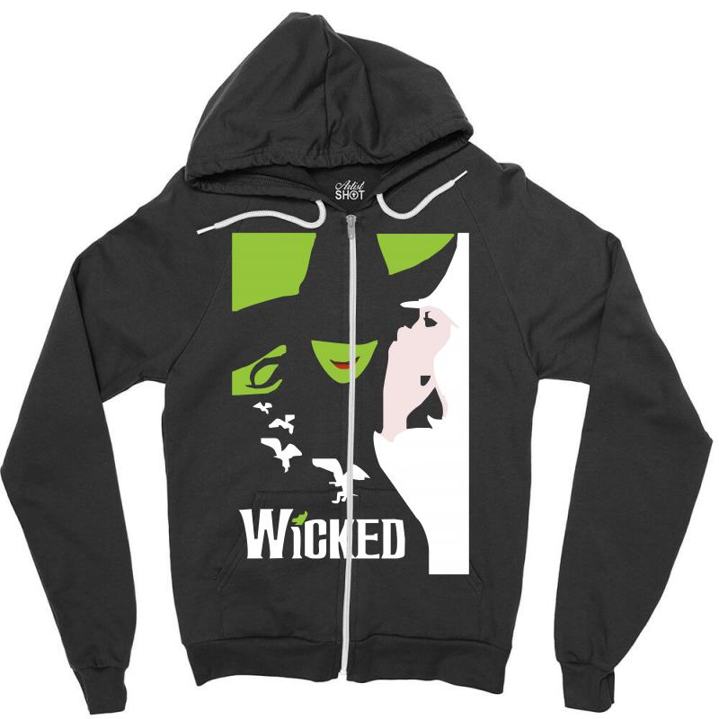 Wicked Broadway Musical About Wizard Of Oz Zipper Hoodie | Artistshot