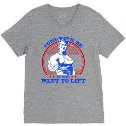 Come With Me if You Want to Lift V-Neck Tee   Artistshot