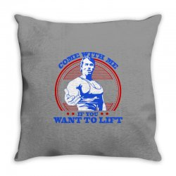 Come With Me if You Want to Lift Throw Pillow | Artistshot