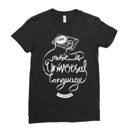 Music Is The Universal Language Of Mankind Ladies Fitted T-shirt Designed By Quilimo