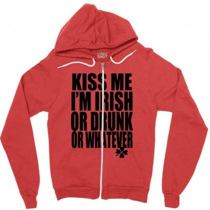 Kiss Me I'm Irish Or Drunk Or Whatever T Shirt St Patricks Day Funny T Zipper Hoodie Designed By Ysuryantini21