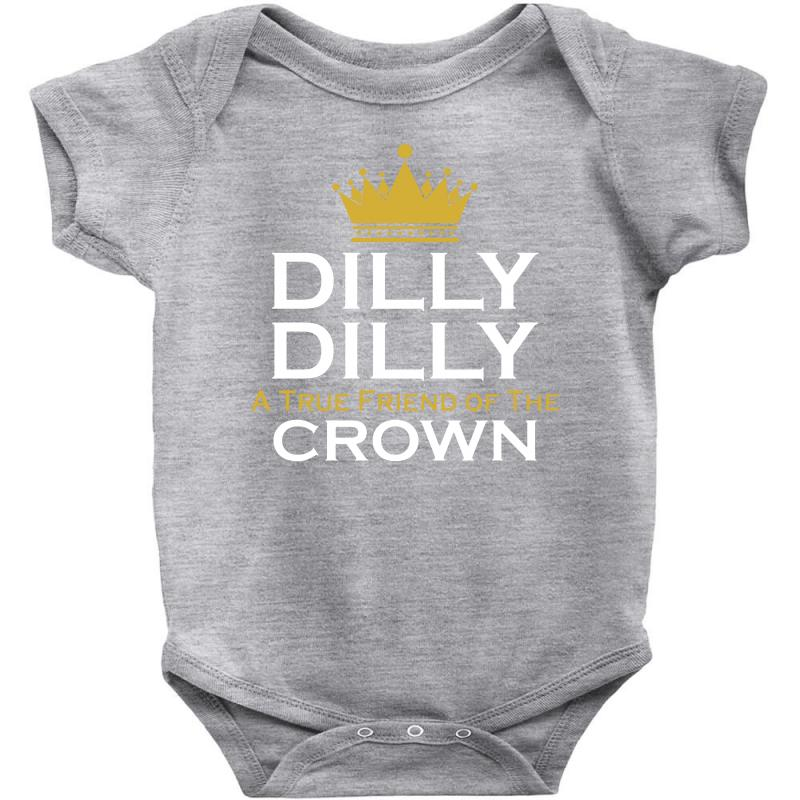 4f53cbb7c3 Custom Dilly Dilly A True Friend Of The Crown Baby Bodysuit By Tshiart -  Artistshot