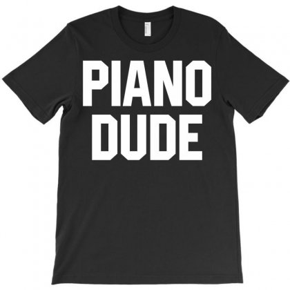 Piano Dude T-shirt Designed By Tshiart