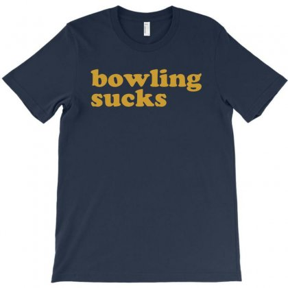 Bowling Sucks Bowl Team League Club Funny Geek Nerd Sport Pin Tee Shir T-shirt Designed By Ysuryantini21