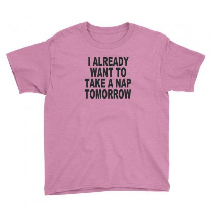 I Already Want To Take A Nap Youth Tee Designed By Ysuryantini21