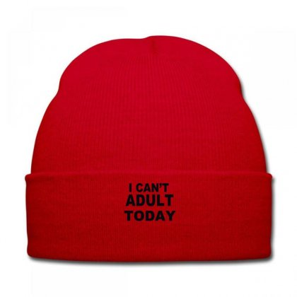 I Can't Adult Today Knit Cap Designed By Ysuryantini21