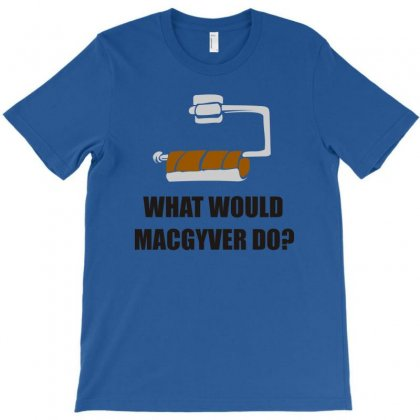 What Would Macgyver Do Tshirt Funny 80s Tv Show Tee Dean Richard Ander T-shirt Designed By Ysuryantini21