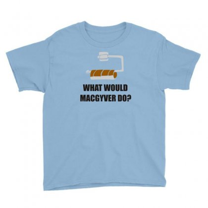 What Would Macgyver Do Tshirt Funny 80s Tv Show Tee Dean Richard Ander Youth Tee Designed By Ysuryantini21