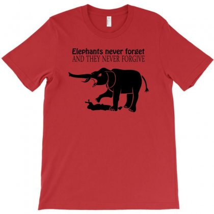 Elephants Never Forget And They Never Forgive T Shirt Funny Mens Tee N T-shirt Designed By Ysuryantini21